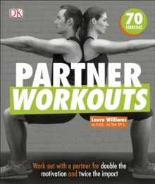 Partner Workouts : Work out with a partner for double the motivation and twice the impact, Paperback Book