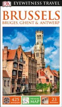DK Eyewitness Travel Guide Brussels, Bruges, Ghent and Antwerp, Paperback Book