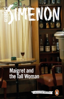Maigret and the Tall Woman : Inspector Maigret #38, Paperback / softback Book