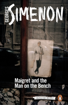 Maigret and the Man on the Bench : Inspector Maigret #41, Paperback Book