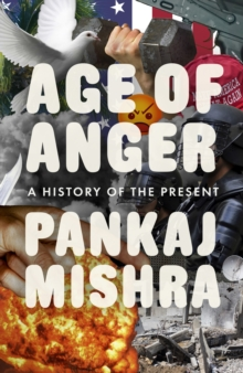 Age of Anger : A History of the Present, Hardback Book