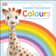 Sophie Peekaboo! Colours : Fun Flaps, plus Touch and Feel!, Board book Book