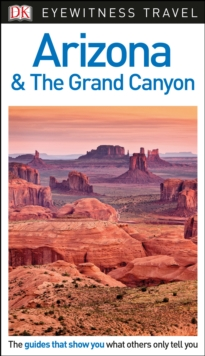 DK Eyewitness Arizona and the Grand Canyon, Paperback / softback Book