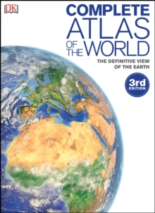 Complete Atlas of the World : The Definitive View of the Earth, PDF eBook