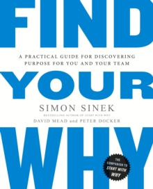 Find Your Why : A Practical Guide for Discovering Purpose for You and Your Team, Paperback / softback Book