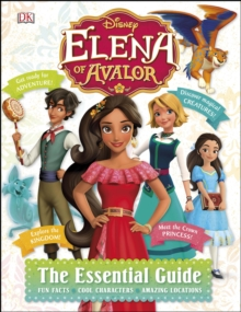 Disney Elena of Avalor The Essential Guide, Hardback Book