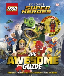 LEGO (R) DC Comics Super Heroes The Awesome Guide : With exclusive Minifigure, Hardback Book