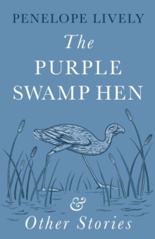 The Purple Swamp Hen and Other Stories, Hardback Book