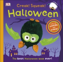 Creak! Squeak! Halloween : The Best Halloween Book Ever, Board book Book