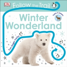 Follow the Trail Winter Wonderland : Take a peek! Fun finger trails!, Board book Book