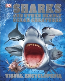 Sharks and Other Deadly Ocean Creatures : Visual Encyclopedia, PDF eBook