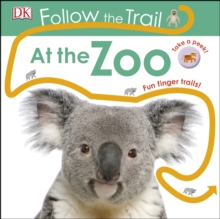 Follow the Trail At the Zoo : Take a peek! Fun finger trails!, Board book Book