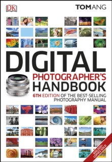 Digital Photographer's Handbook : 6th Edition of the Best-Selling Photography Manual, PDF eBook