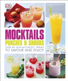 Mocktails, Punches & Shrubs : Over 80 non-alcoholic drinks to savour and enjoy, Hardback Book