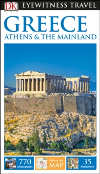 DK Eyewitness Travel Guide Greece, Athens and the Mainland, Paperback / softback Book