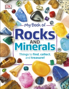 My Book of Rocks and Minerals : Things to find, collect, and treasure!, Hardback Book