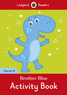 Brother Blue Activity Book - Ladybird Readers Starter Level B, Paperback Book