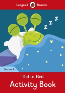 Ted in Bed Activity Book - Ladybird Readers Starter Level A, Paperback Book
