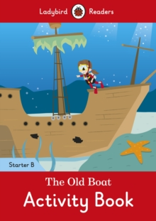 The Old Boat Activity Book - Ladybird Readers Starter Level B, Paperback Book