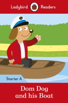 Dom Dog and His Boat - Ladybird Readers Starter Level A, Paperback Book