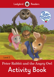 Peter Rabbit and the Angry Owl Activity Book - Ladybird Readers Level 2, Paperback Book