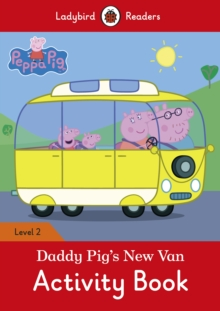 Peppa Pig: Daddy Pig's New Van Activity Book - Ladybird Readers Level 2, Paperback Book