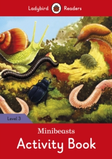 Minibeasts Activity Book - Ladybird Readers Level 3, Paperback Book