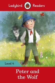 Peter and the Wolf - Ladybird Readers Level 4, Paperback / softback Book