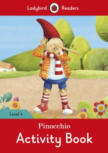 Pinocchio Activity Book - Ladybird Readers Level 4, Paperback Book