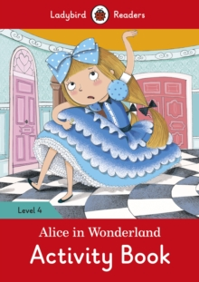 Alice in Wonderland Activity Book - Ladybird Readers Level 4, Paperback Book