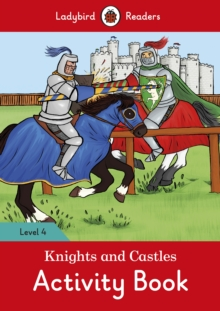 Knights and Castles Activity Book - Ladybird Readers Level 4, Paperback Book