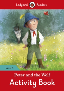 Peter and the Wolf Activity Book - Ladybird Readers Level 4, Paperback Book