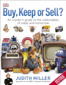 Buy, Keep, or Sell? : An Insider's Guide to the Collectables of Today and Tomorrow, Paperback / softback Book