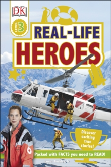 Real Life Heroes : Discover Exciting True Stories!, Hardback Book