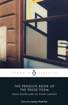 The Penguin Book of the Prose Poem : From Baudelaire to Anne Carson, EPUB eBook