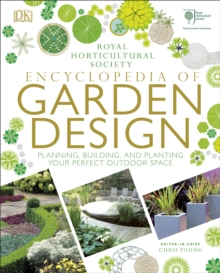 RHS Encyclopedia of Garden Design : Planning, building and planting your perfect outdoor space, Hardback Book