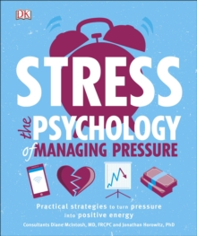 Stress The Psychology of Managing Pressure : Practical Strategies to turn Pressure into Positive Energy, Hardback Book