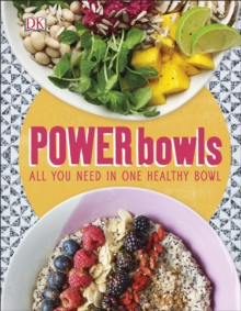 Power Bowls : All You Need in One Healthy Bowl, Hardback Book