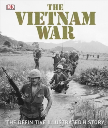 The Vietnam War : The Definitive Illustrated History, Hardback Book