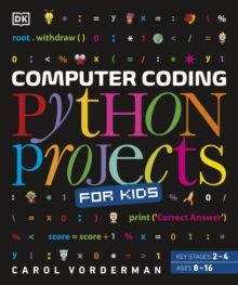 Computer Coding Python Projects for Kids : A Step-by-Step Visual Guide, Paperback Book