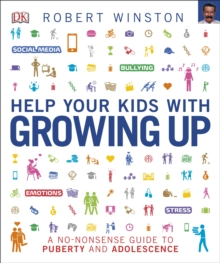 Help Your Kids with Growing Up : A No-Nonsense Guide to Puberty and Adolescence, Paperback Book