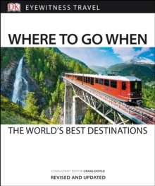 Where to Go When : The World's Best Destinations, Paperback / softback Book
