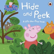 Peppa Pig: Hide and Peek : A Lift-the-Flap Book, Board book Book