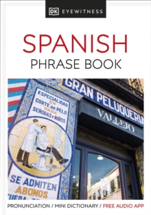 Eyewitness Travel Phrase Book Spanish : Essential Reference for Every Traveller, Paperback Book