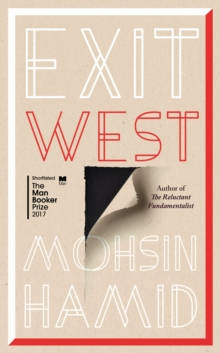 Exit West : SHORTLISTED for the Man Booker Prize 2017, Hardback Book