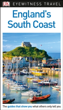 DK Eyewitness Travel Guide England's South Coast, Paperback Book