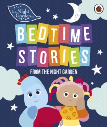 In the Night Garden: Bedtime Stories from the Night Garden, Hardback Book
