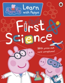 Peppa: First Science, Paperback Book