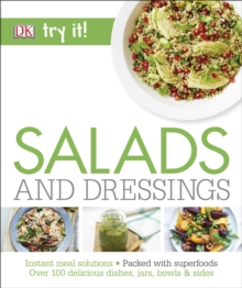 Salads and Dressings : Over 100 Delicious Dishes, Jars, Bowls & Sides, Paperback / softback Book