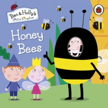 Ben and Holly's Little Kingdom: Honey Bees Board Book, Board book Book
